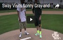 Sway visits Sonny Gray